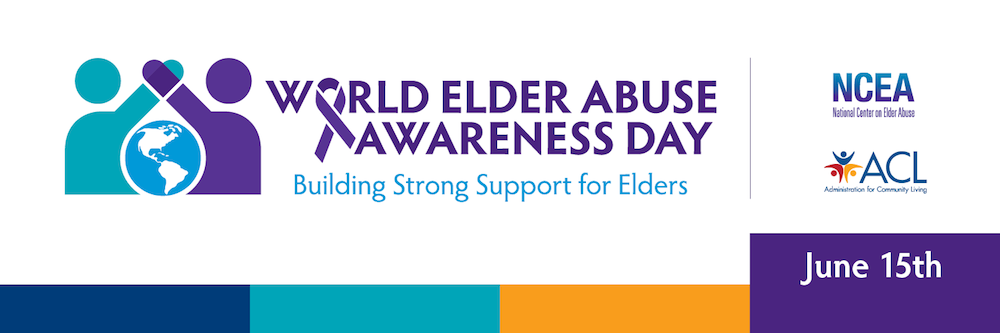 Recognizing World Elder Abuse Awareness Day